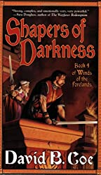 Shapers of Darkness: Book Four of Winds of the Forelands