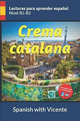 Crema catalana Nivel B2 : Lecturas y libros para aprender español Ciudades de España, Barcelona: Amazon.es: Ribes, Vicente: Libros
