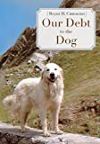 Our Debt to the Dog : How the Domestic Dog Helped Shape Human Societies, Cummins, Bryan D., 1594607206