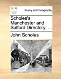 Scholes's Manchester and Salford Directory, John Scholes, 1170598668