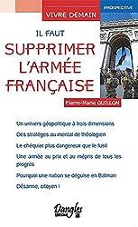 Il faut supprimer l'armée française