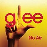 no air - No Air (Glee Cast Version)