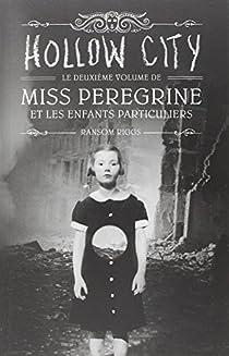 Miss Peregrine et les enfants particuliers, tome 2 : Hollow City par Riggs