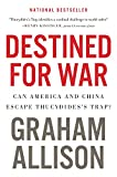 #3: Destined for War: Can America and China Escape Thucydides's Trap?