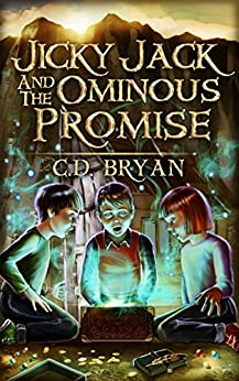 Jicky Jack And The Ominous Promise by [Bryan, C.D.]