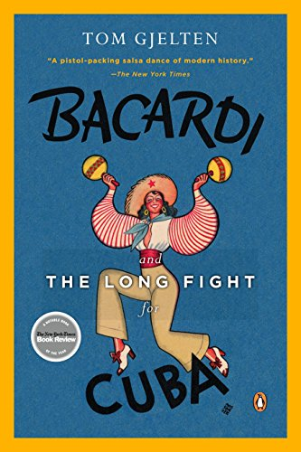 (Bacardi and the Long Fight for Cuba: The Biography of a Cause)