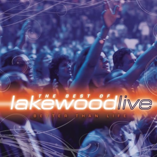 Better Than Life: The Best of Lakewood Live by Sony