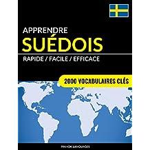 Apprendre le suédois - Rapide / Facile / Efficace: 2000 vocabulaires clés (French Edition)