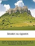 Sharh Al-Qamus, Muammad Ibn Yaqb 1329-1414 or 15 Frzbd, 1149549157