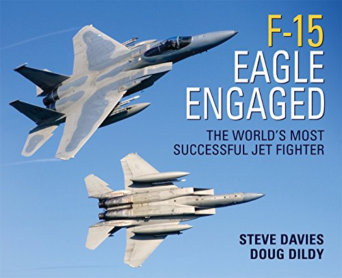 F-15 Eagle Engaged: The world's most successful jet fighter (General Aviation) -