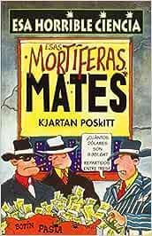 Esas mortiferas mates: 006 (NO FICCION INFANTIL): Amazon