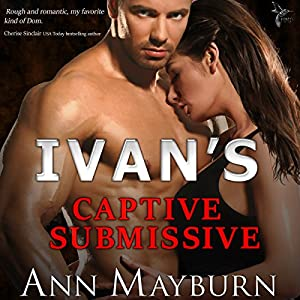 Ivan's Captive Submissive Audiobook