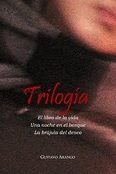 Trilogia: El libro de la vida, Una noche en el bosque, La brújula del deseo (Spanish Edition)