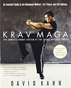 Krav Maga: An Essential Guide to the Renowned Method--for Fitness and Self-Defense by David Kahn (2004-09-06)