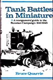 Tank Battles in Miniature, 2, Bruce Quarrie, 0850591929