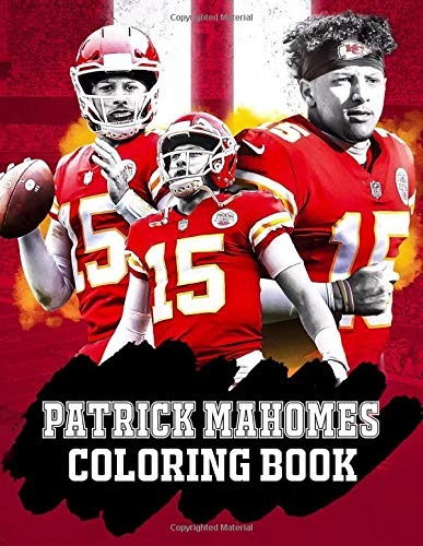 Patrick Mahomes Coloring Book Take Part In The Football Journey Of Your Football Legendary Idol Patrick Mahomes With Dozens Of High Quality Creative Coloring Pages Kelly Monica 9798678571847 Amazon Com Books