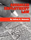 img - for Advanced Employment Law by Jeffrey A. Helewitz JD LLM MBA (2001-01-11) book / textbook / text book