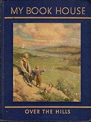 Over the Hills (My Book House, Vol. 5) de…