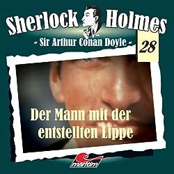 Der Mann mit der entstellten Lippe (Sherlock Holmes 28)