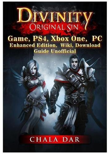 Divinity Original Sin Game, Ps4, Xbox One, Pc, Enhanced Edition, Wiki, Download Guide Unofficial [Dar, Chala] (Tapa Blanda)