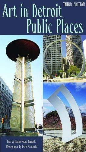 Art in Detroit Public Places: Third Edition (Great Lakes Books Series)