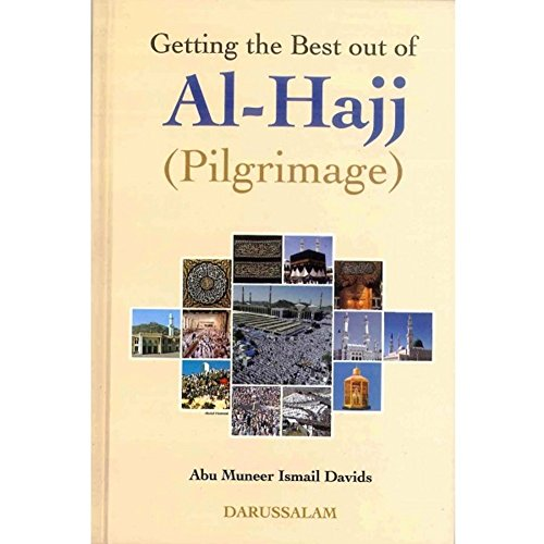 Getting the Best Out of Al-Hajj (Pilgrimage) (Best Pilgrimages In The World)