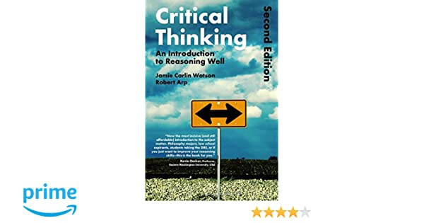 Amazon critical thinking an introduction to reasoning well amazon critical thinking an introduction to reasoning well 9781472595683 robert arp jamie carlin watson books fandeluxe Choice Image