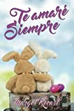 img - for Te Amare Siempre (Spanish Edition) book / textbook / text book