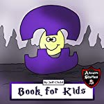 Books for Kids: Diary of a Purple Creature: Adventure Stories for Kids | Jeff Child