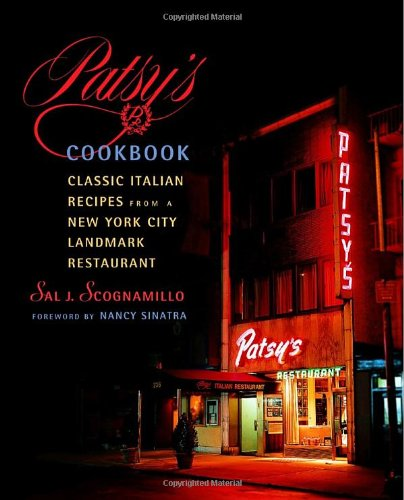 Patsy's Cookbook: Classic Italian Recipes from a New York City Landmark Restaurant by Salvatore Scognamillo