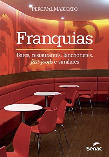 Franquias: Bares, restaurantes, lanchonetes, fast-foods e similares