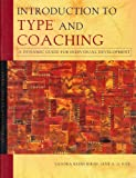 img - for Introduction to type and coaching: A dynamic guide for individual development (Introduction to type series) book / textbook / text book