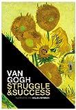 Van Gogh Struggle and Success, Diederick Van Eck and Fred Leeman, 0984310517