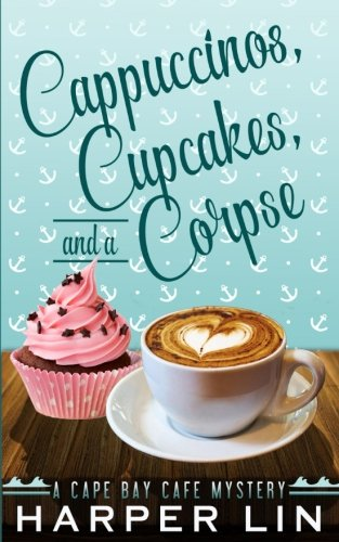 cappuccinos-cupcakes-and-a-corpse-a-cape-bay-cafe-mystery-volume-1