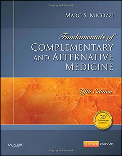 Fundamentals Of Complementary And Alternative Medicine Fundamentals Of Complementary And Integrative Medicine 9781455774074 Medicine Health Science
