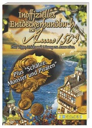 Das große inoffizielle Handbuch zu Anno 1701,1602,1503 und allen AddOns