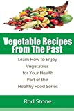 Vegetable Recipes from the Past, Rod Stone, 1493656031
