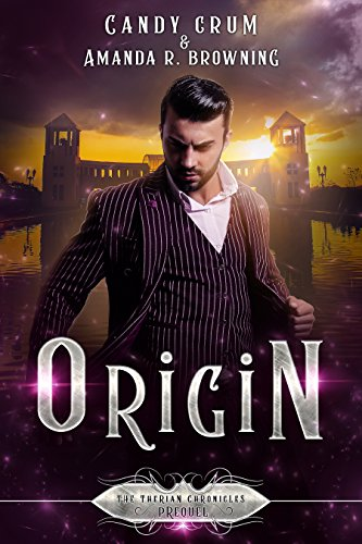 Origin: The Therian Chronicles Prequel: A Therian Universe Novel