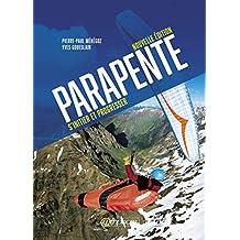 Parapente [nouvelle édition]: S'initier et progresser