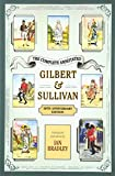 The Complete Annotated Gilbert & Sullivan: 20th Anniversary Edition