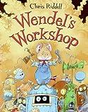 Wendel's Workshop, Chris Riddell, 006144930X