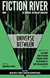 img - for Fiction River: Universe Between (Fiction River: An Original Anthology Magazine) (Volume 8) book / textbook / text book