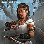 The Secrets at the Keep: Kingdom of Denall, Book 2 | Eric Buffington
