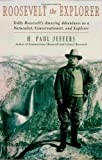 Roosevelt the Explorer, H. Paul Jeffers, 0878332901