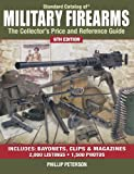 img - for Standard Catalog of Military Firearms: The Collector's Price and Reference Guide (Standard Catalog of Military Firearms: The Collector's Price & Reference Guide) book / textbook / text book