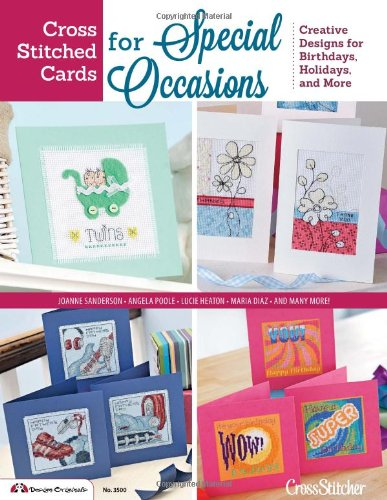Cross Stitched Cards for Special Occasions: Creative Designs for Birthdays, Holidays, and (Easter Cross Stitch Pattern)