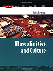 Masculinities and Culture (Issues in Cultural and Media Studies)