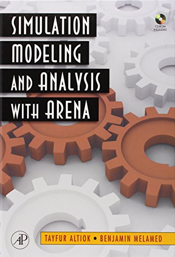Simulation Modeling and Analysis with ARENA (Simulation Modeling And Analysis compare prices)