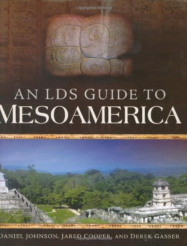 Read Online An LDS Guide to Mesoamerica pdf epub