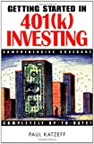 Getting Started in 401(k) Investing, Paul Katzeff, 0471326852
